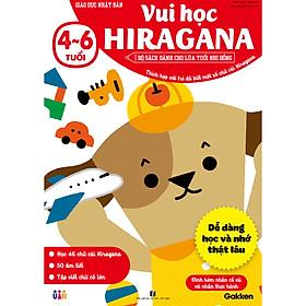 Vui học Hiragana (4~6 tuổi) – Giáo dục Nhật Bản – Bộ sách dành cho lứa tuổi nhi đồng – Thích hợp với trẻ đã biết một số chữ cái Hiragana