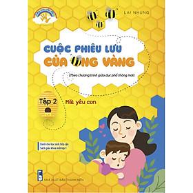 Cuộc Phiêu Lưu Của Ong Vàng Tập 2- Mãi Yêu Con