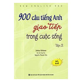 900 Câu Tiếng Anh Giao Tiếp Trong Cuộc Sống - Tập 2 (Kèm file MP3)