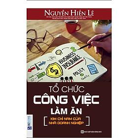 Tổ Chức Công Việc Làm Ăn - Nguyễn Hiến Lê (Tặng kèm booksmark)