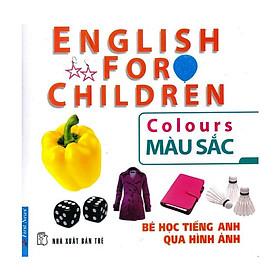 Bé Học Tiếng Anh Qua Hình Ảnh - Màu Sắc (Mới)