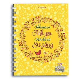 Hình đại diện sản phẩm Sổ Lò Xo Notebook - Phong Cách Sống: Nơi Nào Có Tình Yêu Nơi Đó Có Sự Sống
