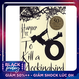 To Kill A Mockingbird (Paperback) - 50th Anniversary Edition - Giết con chim nhại