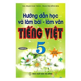 Hướng Dẫn Học Và Làm Bài - Làm Văn Tiếng Việt 5 - Tập 2