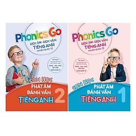 Combo Phonics Go - Học Âm - Học Vần Tiếng Anh Chuẩn Quốc Tế - Con Học Phát Âm Đánh Vần Tiếng Anh (2 Cuốn)
