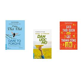 Combo 3 cuốn sách: Dám Tha Thứ - Dare to Forgive + Dare To Dream_Dám ước mơ + Gieo thói quen nhỏ, gặt thành công lớn