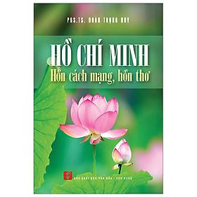 Hồ Chí Minh Hồn Cách Mạng Hồn Thơ