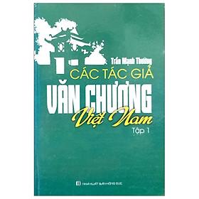 Các Tác Giả Văn Chương Việt Nam - Tập 1