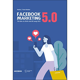 Facebook Marketing 5.0 (Tái Bản)