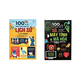Combo sách khoa học điển hình dành cho trẻ: 100 bí ẩn đáng kinh ngạc về lịch sử - 100 things to know about history +100 bí ẩn đáng kinh ngạc về số, máy tính và mã hóa - 100 things to know about numbers, computers & coding