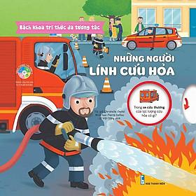 Cuốn sách tri thức làm say mê hàng triệu trẻ em thế giới: Bách Khoa Tri Thức Đa Tương Tác - Những Người Lính Cứu Hỏa