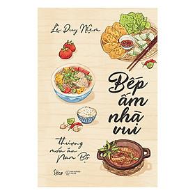 Bếp Ấm Nhà Vui - Thương Món Ăn Nam Bộ(Tặng Kèm Bookmark Tiki)