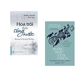 Combo 2 cuốn sách: Hoa Trôi Trên Sóng Nước + Ngôn Ngữ Của Chúa