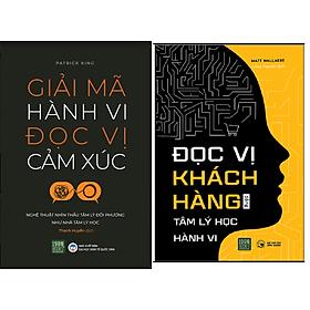 Combo GIẢI MÃ HÀNH VI ĐỌC VỊ CẢM XÚC + Đọc Vị Khách Hàng Bằng Tâm Lý Học Hành Vi