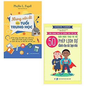 Bộ Sách Những Vấn Đề Của Tuổi Trung Học + 50 Bài Học Thú Vị Về Phép Lịch Sự Dành Cho Các Bạn Nhỏ (Bộ 2 Cuốn)