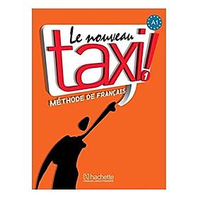 Le Nouveau Taxi ! 1 Livre De L'eleve