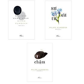 Bộ 3 cuốn sách kinh điển của nhà văn Milan Kundera: Sự Bất Tử - Đời Nhẹ Khôn Kham - Chậm