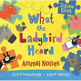 What The Ladybird Heard: Animal Noises Jigsaw Book