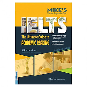 The Ultimate Guide To Academic Reading (Bộ Sách Ielts Mike) (Tặng kèm bookmarks)