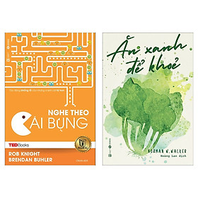 Combo Sách Y Học Hấp Dẫn: TedBooks - Nghe Theo Cái Bụng + Ăn Xanh Để Khỏe (Bộ 2 Cuốn Sách Tổng Hợp Những Ý Tưởng Hay Về Sức Khỏe Con Người / Tặng Kèm Bookmark Happy Life)