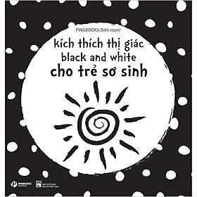 Kích Thích Thị Giác Black And White - Cho Trẻ Sơ Sinh