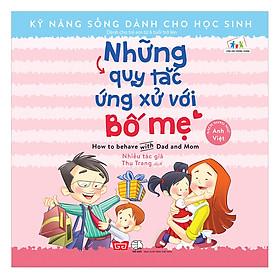 Kỹ Năng Sống Dành Cho Học Sinh - How To Behave With Dad And Mom - Những Quy Tắc Ứng Xử Với Bố Mẹ