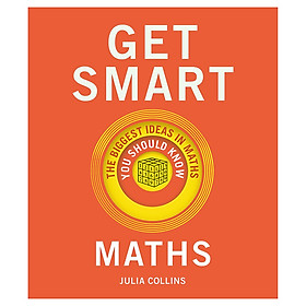 Get Smart: Maths: The Big Ideas You Should Know /H