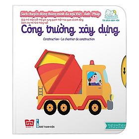 Cuốn sách giúp bé làm quen với ngoại ngữ:  Sách Chuyển Động - Song Ngữ A-V: Construction - Công Trường Xây Dựng