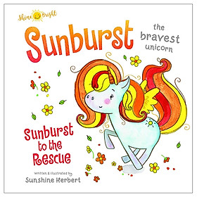 Shine Bright Sunburst - The Bravest Unicorn: Sunburst To The Rescue