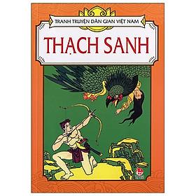 Tranh Truyện Dân Gian Việt Nam: Thạch Sanh (Tái Bản 2019)