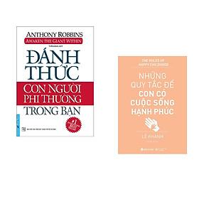 Combo 2 cuốn sách: Đánh Thức Con Người Phi Thường Trong Bạn + Những quy tắc để con có cuộc sống hạnh phúc