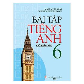 Bài Tập Tiếng Anh 6 (Có Đáp Án
