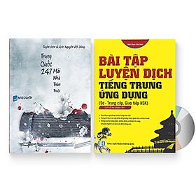 Combo 2 sách: Trung Quốc 247: Mái nhà thân thuộc (Song ngữ Trung - Việt có Pinyin) + Bài tập luyện dịch tiếng Trung Ứng Dụng (Sơ – Trung cấp, giao tiếp HSK) (Trung – Pinyin – Việt, có đáp án) + DVD quà tặng
