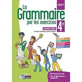 La Grammaire Par Les Exercices 4E 2018 Cahier De L'Eleve