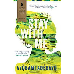 Stay With Me: Nominated for the Baileys Women's Prize for Fiction 2017