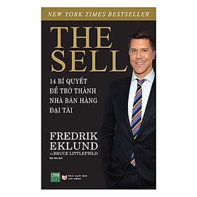 The Sell: 14 Bí Quyết Để Trở Thành Nhà Bán Hàng Đại Tài