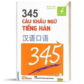 Sách - 345 Câu Khẩu Ngữ Tiếng Hán Tập 4 Bản Tiếng Việt - Học Kèm CD