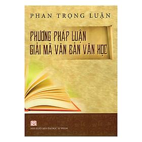 Phương Pháp Luận Giải Mã Văn Bản Văn Học