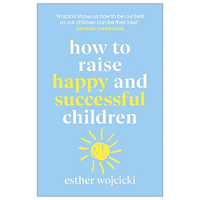 How To Raise Happy And Successful Children