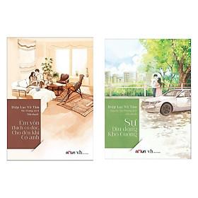 Combo Truyện Lãng Mạn, Truyện Dài: Sự Dịu Dàng Khó Cưỡng + Em Vốn Thích Cô Độc, Cho Đến Khi Có Anh - Tái Bản 2020 (Trọn bộ 2 Cuốn)