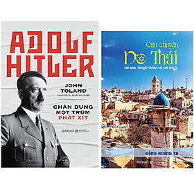 Combo Sách : Adolf Hitler – Chân Dung Một Trùm Phát Xít + Câu Chuyện Do Thái - Văn Hóa, Truyền Thống Và Con Người