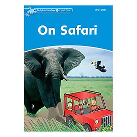 Oxford Dolphin Readers Level 1: On Safari