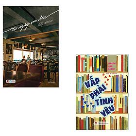 Bộ 2 cuốn tiểu thuyết tình cảm lãng mạn: Vấp Phải Tình Yêu - Từ Ngày Em Đến