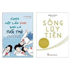 Combo Sách Kỹ Năng Sống Dành Cho Bạn Trẻ: Chưa Một Lần Đau Sao Là Tuổi Trẻ + Sống Lũy Tiến (Bộ Sách Truyền Cảm Hứng Vươn Lên Trong Cuộc Sống)