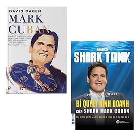 Những Bài Học Kinh Doanh Đắt Giá Từ Ông Trùm Kinh Doanh Mark Cuban: America Shark Tank: Bí Quyết Kinh Doanh Của Shark Mark Cuban + Mark Cuban - 15 Bí Quyết Thành Công Trong Cuộc Đời Và Sự Nghiệp Của Ông Trùm Kinh Doanh Mang Tinh Thần Thể Thao ( Combo 2 Cuốn Sách Không Thể Bỏ Qua Cho Bạn Trẻ  Muốn Thành Đạt)