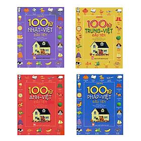 Combo 100 Từ Đầu Tiên: Anh - Việt, Nhật - Việt, Pháp - Việt,Trung - Viêt