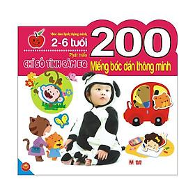 200 Miếng Bóc Dán Thông Minh - Phát Triển Chỉ Số Tình Cảm EQ (2-6 Tuổi) - Tái Bản