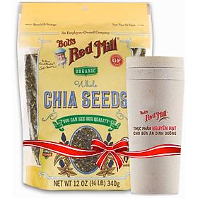 Hạt Chia Organic Hiệu Bob's Red Mill 340g - Tặng Ly Cách Nhiệt Từ Bột Lúa Mì