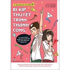 Kĩ Năng Vàng Cho Teen Thế Kỉ 21 - Bí Kíp Thuyết Trình Thành Công