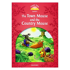 Classic Tales, Second Edition 2: The Town Mouse and the Country M